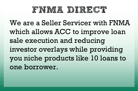 We will soon be a Seller Servicer for both FNMA and FHLMC allowing ACC to improve loan sale execution and reducing added investor overlays that are common in today's marketplace.